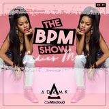 DJ Adam K Presents - The BPM Show Episode 11 (R&B/Slow/Trapsoul)