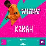 K2RAH   Kiss Fresh (guest mix)
