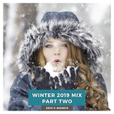 Winter 2019 Mix Part Two