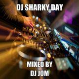 DJ SHARKY DAY - MIXED BY: DJ JOM