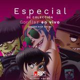 ESPECIAL EN VIVO GORILLAZ -- R&P MAR 200318