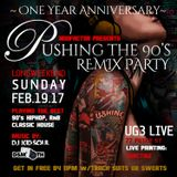 PUSHING THE 90'S REMIX PARTY FEB 19TH 17' (UG3LIVE 77 PETER ST TORONTO) KID SOUL BIRTHDAY PARTY