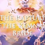 The Rapture of the Remnant Bride - Audio