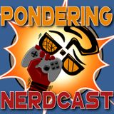 Pondering Nerdcast - Episode 35: The Earth Is Not Flat...