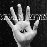 Andres Reyes - Mix 1