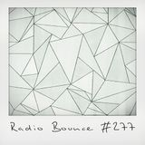Radio Bounce #277 (w/ Mzungu Beats, Kuchenmann, Booty Carell, Funky Notes.. )