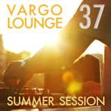VARGO LOUNGE 37 - Summer Session