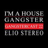 ELIO STEREO   GANGSTERCAST 22