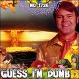 #1726: Guess I'm Dumb