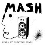 M.A.S.H. 01 - Mixed by Creative Beats