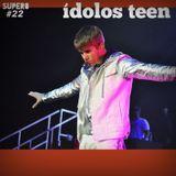 #22 - Ídolos Teen