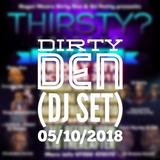 THIRSTY? FRIDAYS Dirty Den