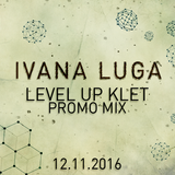 Ivana Luga - LEVEL UP // KLET (Promo Mix)