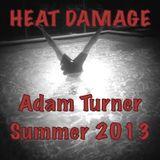 Heat Damage - The Summer 2013 Podcast