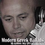 Modern Greek Ballads - Dj Andoni Mix 2016