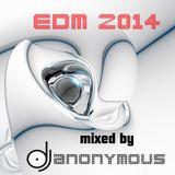 Edm tracks  mixed by dj anonymous.