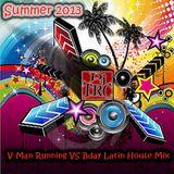 V-Man Running Vs Birthday Latin House Mix - By Dj TRC - Summer 2013