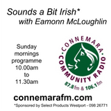 Connemara Community Radio - 'Sounds a Bit Irish' with Eamonn McLoughlin - 18feb2018