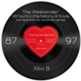 The Weekender Mix 8 - B'Boys and B'Girls In Da House