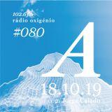 #80 Uma Espécie de Azul @ Rádio Oxigénio (18.10.19) [english version]