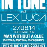 In Tune with Lex Luca - 27/08/14 HouseFM.net - Guest Mix From Man Without A Clue
