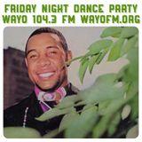 Friday Night Dance Party -  July 7, 2017 - WAYO 104.3