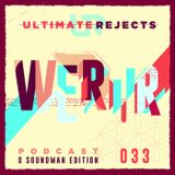 Ultimate Rejects UR Podcast 033 (D Soundman Edition)