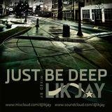 Just Be Deep | mixed by LIK JAY