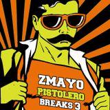 zmayo - pistolero breaks 3