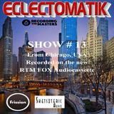 Eclectomatik Show From Chicago!