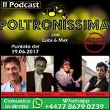 Poltronissima - 19.06.2017 Ospiti: Maurizio Colombi, Davide Magnabosco, Joe Ontario e Michel Orlando