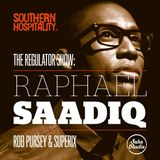The Regulator Show - 'Raphael Saadiq' - Rob Pursey & Superix