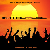 DJ NickAnghel - VitalMusic Episode 12