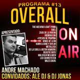Programa OVERALL #13 part. Ale Dj & Dj Jonas - Outubro 2016
