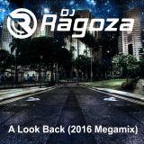 DJ Ragoza - A Look Back (2016 Megamix)