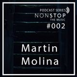 NonStop The Music Podcast Series #002 Martin Molina