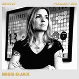 Groove Podcast 200 - Miss Djax