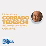 Corrado Tedeschi - Radio Panda 96.3 - Intervista 22 ottobre 2019