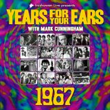 YEARS FOR YOUR EARS: 1967