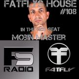FatFlys House Podcast #108.  In The Hot Seat With MOBIN MASTER