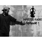 INFECTED RADIO™ Episode #1