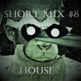 Short House Mix #5 2017