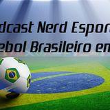 Podcast Nerd Esporte #13 - Futebol Brasileiro em 2016
