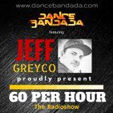 DANCEBANDADA - 60 Per Hour Radio Show with Jeff Greyco (Best Remixes Of Popular Songs - June 2017)