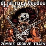 Dj JOHNNY VOODOO ZOMBIE GROOVE TRAIN EP#3