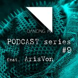 Dancing In podcast #9 w/ ArisVon | 7FEB16 | Season 2