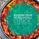 BEATDOWN SOUND presents Deep Dish Sessions [03]: CHUCK Terrorbytes