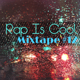 Rap Is Cool Mixtape #12