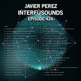 Javier Pérez - Interfusounds Episode 426 (November 11 2018)