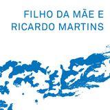 Fabrico Próprio: Filho da Mãe + Ricardo Martins